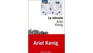 Le miracle : une fable des temps numériques