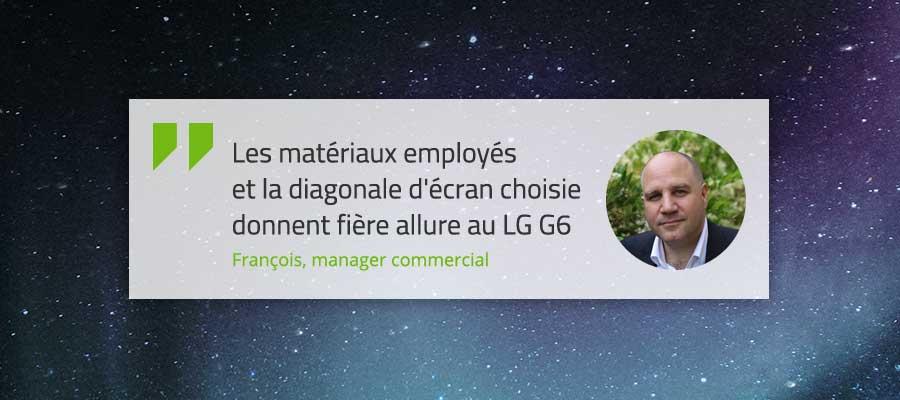 Verbatim François LG G6 bilan écran design