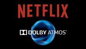Le Dolby Atmos entre en jeu sur Netflix