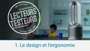 Lecteurs-testeurs Dyson Pure Hot+Cool Link: le design et l'ergonomie