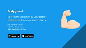 L'application Bodyguard veut en finir avec la haine sur YouTube