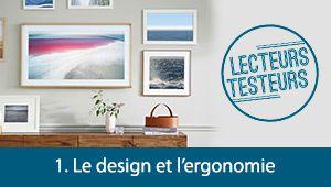 Lecteurs-testeurs Samsung The Frame: l'ergonomie et le design