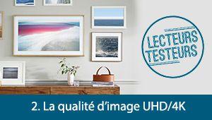 Lecteurs-testeurs Samsung The Frame: la qualité d'image UHD/4K