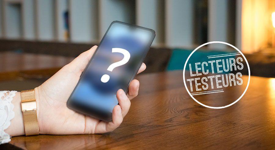Lecteurs-Testeurs smartphone mystère avril 2018