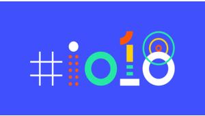 Google I/O 2018: ce qu'il faut attendre de la conférence