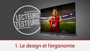 Lecteurs-Testeurs TCL 55DC760: l'ergonomie et le design