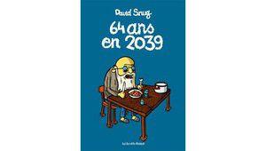 64 ans en 2039 : le pire des scenarii pour les technophiles