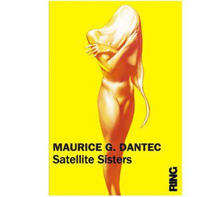 Satellite Sisters de Maurice G. Dantec