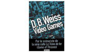 Video Games : le roman d'une génération