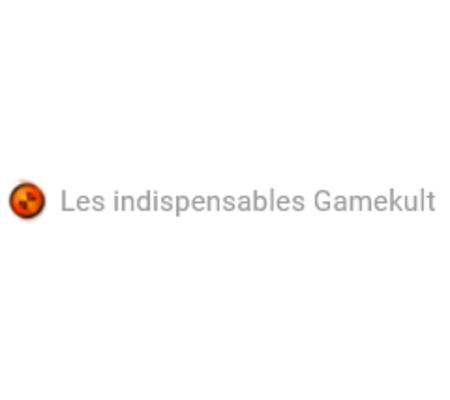 Les indispensables Gamekult