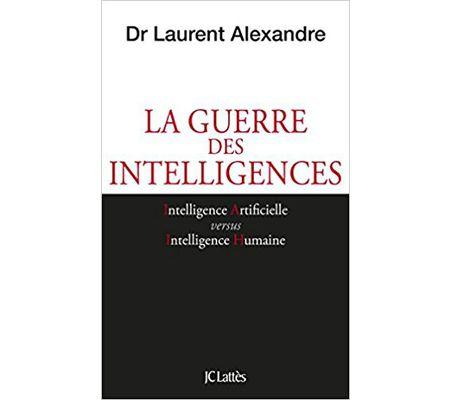 Laurent Alexandre, La guerre des intelligences
